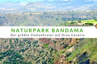 Naturpark Bandama – der größte Vulkankrater auf Gran Canaria
