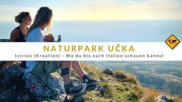 Naturpark Učka – Wo du bis nach Italien schauen kannst