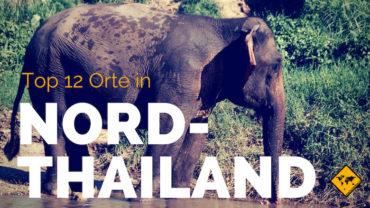 Die 12 schönsten Orte in Nordthailand (Chiang Mai & Co.)