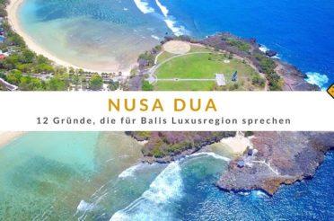 Nusa Dua – 12 Gründe, die für Balis Luxusregion sprechen