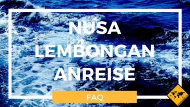 Von Bali nach Nusa Lembongan – alles zur Nusa Lembongan Anreise