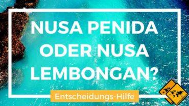 Nusa Penida oder Nusa Lembongan – welche Insel ist schöner?