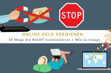 Online Geld verdienen – 10 Wege die NICHT funktionieren + Wie es klappt