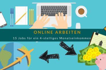 Online Arbeiten – 15 Jobs für ein 4-stelliges Monatseinkommen