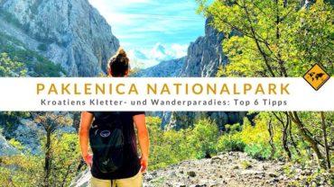 Paklenica Nationalpark – Kroatiens Kletter- und Wanderparadies: Top 6 Tipps