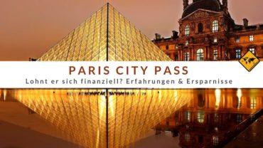 Paris City Pass – Lohnt er sich finanziell? Erfahrungen & Ersparnisse
