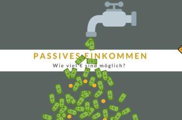 Passives Einkommen 🥇 Wie viel € sind möglich?