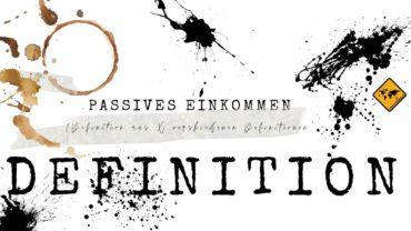Passives Einkommen: 1 ultimative Definition aus 10 Definitionen