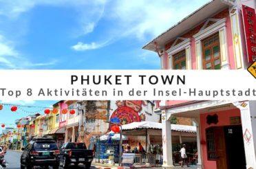 Phuket Town – Top 8 Aktivitäten in der Insel-Hauptstadt