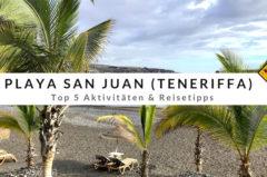 Playa San Juan auf Teneriffa – Top 5 Aktivitäten