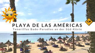 Playa de las Américas – Top 12 Aktivitäten & Urlaubstipps