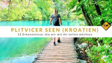 Plitvicer Seen (Kroatien): 12 Erkenntnisse, die wir mit dir teilen möchten