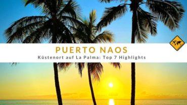 Puerto Naos (La Palma): Top 7 Highlights