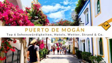 Puerto de Mogán (Gran Canaria): Top 6 Sehenswürdigkeiten, Hotels, Wetter, Strand & Co.
