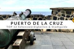 Puerto de la Cruz Teneriffa – Top 12 Aktivitäten & Stadtguide