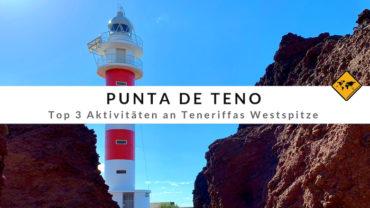 Punta de Teno – Teneriffas Leuchtturm im äußersten Westen