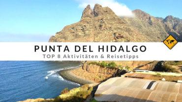 Punta del Hidalgo (Teneriffa) – Top 8 Aktivitäten & Reisetipps