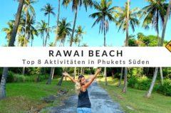 Rawai Beach – Top 8 Aktivitäten in Phukets Süden