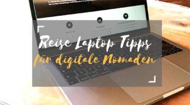 Reise Laptop – 10 Tipps auf die du vor dem Kauf & der Reise achten musst