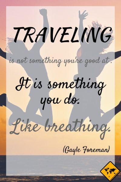 Reise Zitate Traveling Gayle Foreman