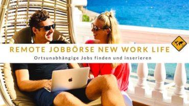 Remote Jobbörse New Work Life: Ortsunabhängige Jobs finden und inserieren
