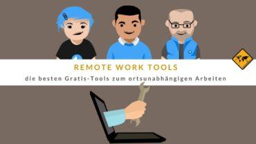 Remote Work Tools: 25 top Gratis-Tools zum ortsunabhängigen Arbeiten