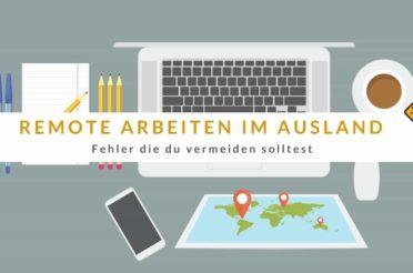 Remote arbeiten im Ausland – 10 vermeidbare Fehler