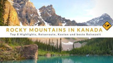 Rocky Mountains in Kanada – Top 8 Highlights & Reiseroute