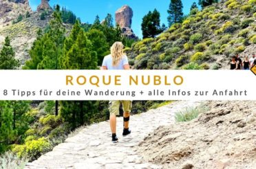 Roque Nublo auf Gran Canaria: 8 Tipps für deine Wanderung + alle Infos zur Anfahrt