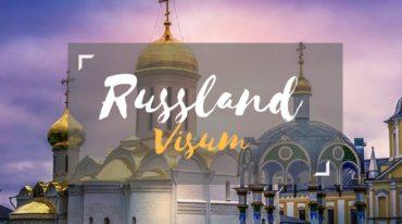 Visum Russland – Das musst du machen um es schnell zu erhalten