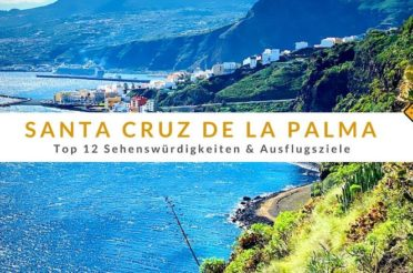 Santa Cruz de La Palma – Top 12 Sehenswürdigkeiten & Ausflugsziele