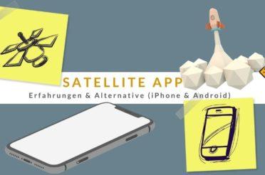 Satellite App Erfahrungen & Alternative (iPhone & Android) 🥇