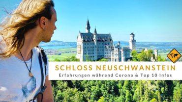 Schloss Neuschwanstein – Erfahrungen während Corona & Top 10 Infos
