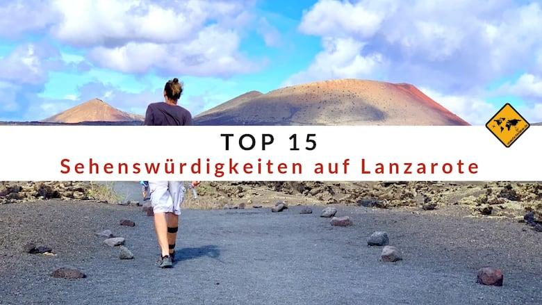 Top 15 Sehenswürdigkeiten auf Lanzarote