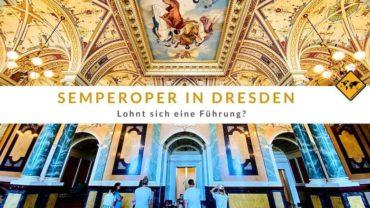 Semperoper in Dresden – Lohnt sich eine Führung?
