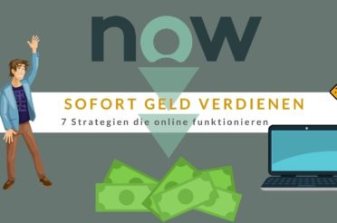Sofort Geld verdienen: 7 Strategien die online funktionieren