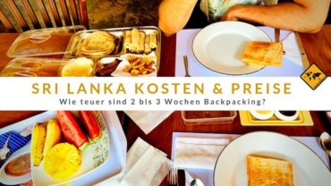 Sri Lanka Kosten & Preise: Wie teuer sind 2 bis 3 Wochen Backpacking?