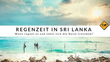 Sri Lanka Regenzeit – Wann regnet es und lohnt sich die Reise trotzdem?