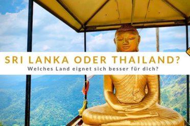 Sri Lanka oder Thailand – Welches Land eignet sich besser für dich?