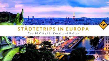 Städtetrips Europa – Top 10 Orte für Kunst und Kultur