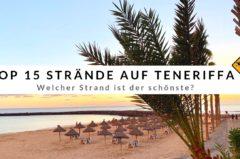 Top 15 Strände auf Teneriffa – mit Strand Karte zum Gratis-Download
