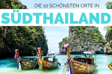 Südthailand – diese 10 Orte solltest du gesehen haben