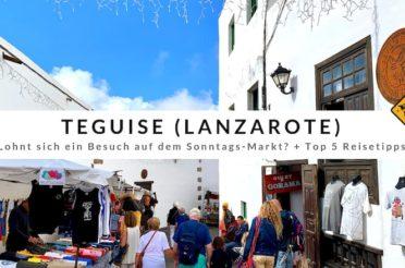 Teguise auf Lanzarote – Lohnt sich ein Besuch auf dem Sonntags-Markt?