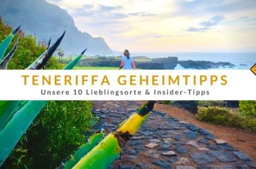 Teneriffa Geheimtipps – Unsere 10 Lieblingsorte & Insider-Tipps