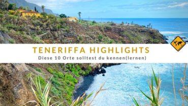 Teneriffa Highlights – Diese 10 Orte solltest du kennen(lernen)