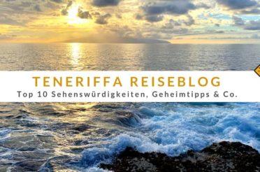 Teneriffa Reiseblog – Top 10 Sehenswürdigkeiten, Geheimtipps & Co.