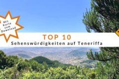 Teneriffa Sehenswürdigkeiten Top 10 – Mit Karte & Reisetipps
