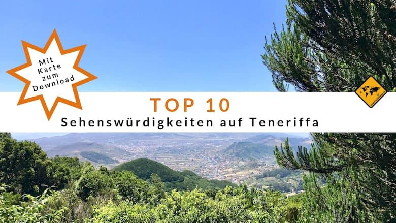 Karte Von Teneriffa.Teneriffa Sehenswürdigkeiten Top 10 Mit Karte Reisetipps
