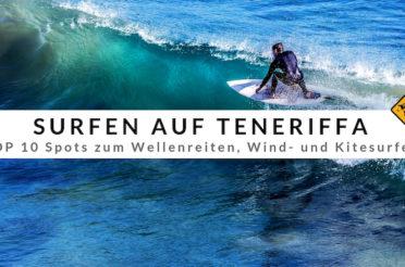 Surfen auf Teneriffa – Top 10 Spots, Surfschulen & Surfcamps