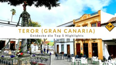 Teror auf Gran Canaria: Entdecke die Top 5 Highlights
